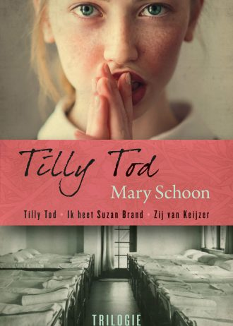 'Tilly Tod trilogie', door Mary Schoon